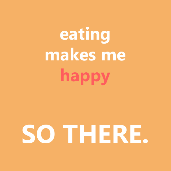 Eating-makes-me-happy-quote